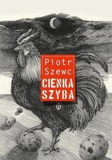Chomikuj, pobierz ebook online Cienka szyba. Piotr Szewc