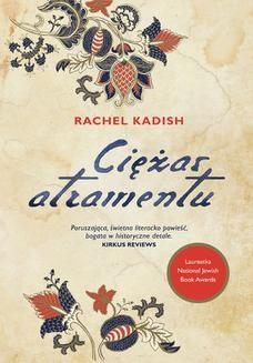 Chomikuj, ebook online Ciężar atramentu. Rachel Kadish