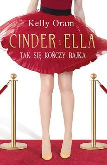 Chomikuj, ebook online Cinder i Ella Tom 2. Kelly Oram