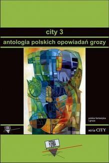 Chomikuj, ebook online City 3. Antologia polskich opowiadań grozy. Praca zbiorowa