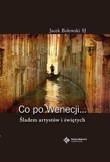 Chomikuj, ebook online Co po Wenecji…. Jacek Bolewski