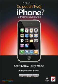 Chomikuj, ebook online Co potrafi Twój iPhone? Podręcznik użytkownika. Wydanie II. Scott Kelby