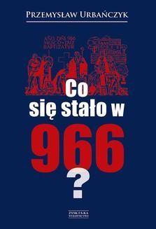 Chomikuj, ebook online Co się stało w 966. Przemysław Urbańczyk