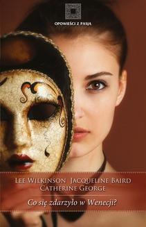 Chomikuj, pobierz ebook online Co się zdarzyło w Wenecji?. Lee Wilkinson