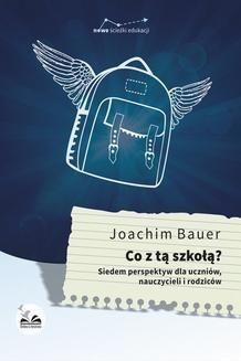 Chomikuj, ebook online Co z tą szkołą?. Joachim Bauer