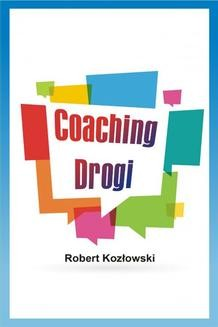 Chomikuj, ebook online Coaching Drogi. Robert Kozłowski