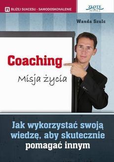 Chomikuj, ebook online Coaching. Misja życia. Wanda Szulc