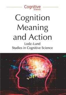 Chomikuj, ebook online Cognition, Meaning and Action. Lodz-Lund Studies in Cognitive Science. Piotr Łukowski