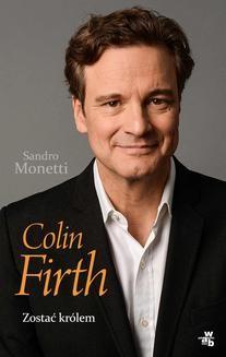 Chomikuj, ebook online Colin Firth. Zostać królem. Sandro Monetti