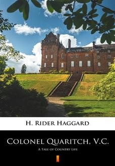 Chomikuj, ebook online Colonel Quaritch, V.C. A Tale of Country Life. H. Rider Haggard