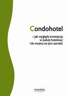 Chomikuj, ebook online Condohotel – jak wygląda inwestycja w pokój hotelowy i ile można na tym zarobić. Robert Sierant