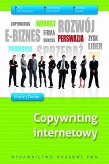 Chomikuj, pobierz ebook online Copywriting internetowy. Maciej Dutko