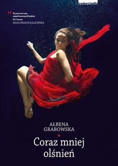 Chomikuj, ebook online Coraz mniej olśnień. Ałbena Grabowska