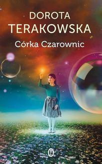 Chomikuj, ebook online Córka Czarownic. Dorota Terakowska