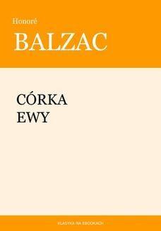 Chomikuj, ebook online Córka Ewy. Honoré Balzac