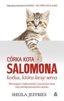 Chomikuj, ebook online Córka kota Salomona – kotka, która leczy serca. Sheila Jeffries