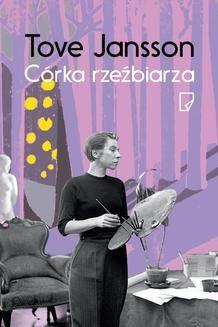 Chomikuj, pobierz ebook online Córka rzeźbiarza. Tove Jansson