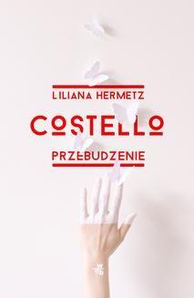 Chomikuj, pobierz ebook online Costello. Przebudzenie. Liliana Hermetz
