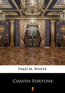 Chomikuj, pobierz ebook online Craven Fortune. Fred M. White