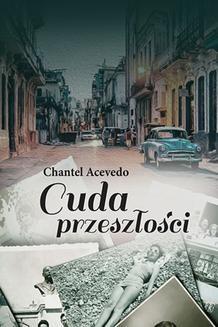 Chomikuj, ebook online Cuda przeszłości. Chantel Acevedo
