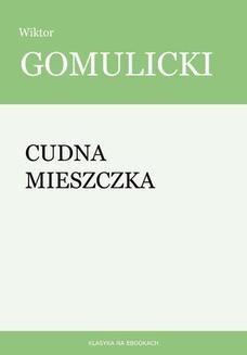 Chomikuj, ebook online Cudna mieszczka. Wiktor Gomulicki