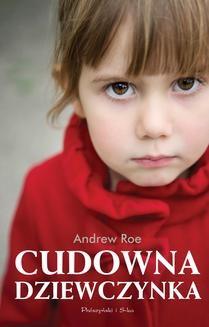 Chomikuj, ebook online Cudowna dziewczynka. Andrew Roe