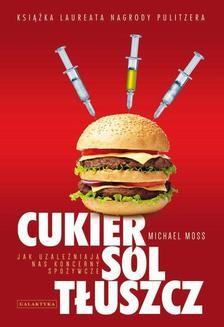 Chomikuj, ebook online Cukier, sól, tłuszcz. Michael Moss