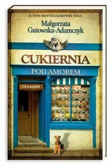 Chomikuj, ebook online Cukiernia Pod Amorem. Tom 2 Cieślakowie. Małgorzata Gutowska-Adamczyk