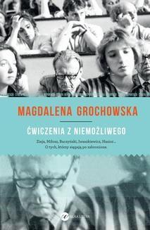 Chomikuj, ebook online Ćwiczenia z niemożliwego. Magdalena Grochowska