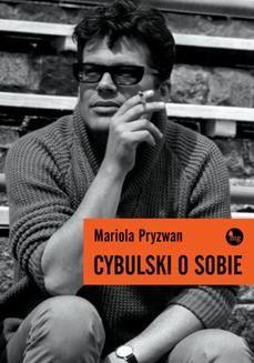 Chomikuj, pobierz ebook online Cybulski o sobie. Mariola Pryzwan
