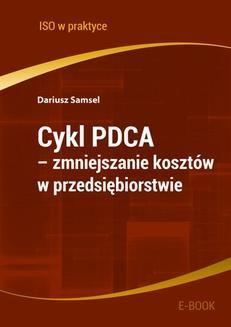 Chomikuj, pobierz ebook online Cykl PDCA – zmniejszanie kosztów w przedsiębiorstwie. Dariusz Samsel