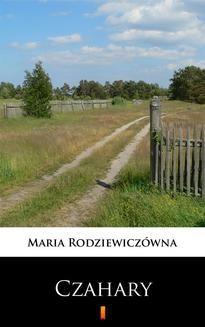 Chomikuj, ebook online Czahary. Maria Rodziewiczówna