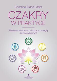 Chomikuj, ebook online Czakry w praktyce. Christine Arana Fader
