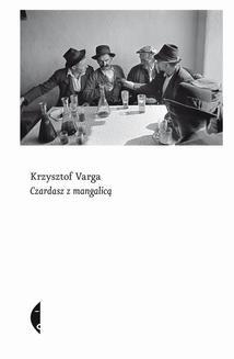Chomikuj, ebook online Czardasz z mangalicą. Krzysztof Varga