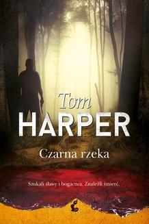 Chomikuj, ebook online Czarna rzeka. Tom Harper