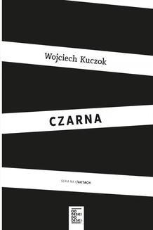Chomikuj, ebook online Czarna. Wojciech Kuczok