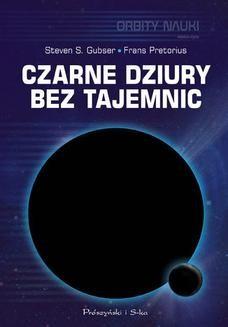 Chomikuj, ebook online Czarne dziury bez tajemnic. Steven S. Gubser