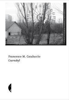 Chomikuj, ebook online Czarnobyl. Francesco Cataluccio