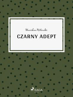 Chomikuj, ebook online Czarny adept. Stanisław Antoni Wotowski