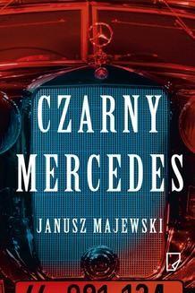 Chomikuj, ebook online Czarny mercedes. Janusz Majewski