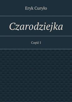 Ebook Czarodziejka. Część I pdf