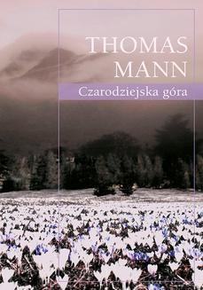 Chomikuj, ebook online Czarodziejska góra. Thomas Mann