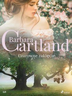 Chomikuj, ebook online Czarowne zaklęcie – Ponadczasowe historie miłosne Barbary Cartland. Barbara Cartland