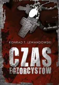 Chomikuj, ebook online Czas egzorcystów. Konrad T. Lewandowski