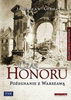 Chomikuj, ebook online Czas honoru. Pożegnanie z Warszawą. Jarosław Sokół