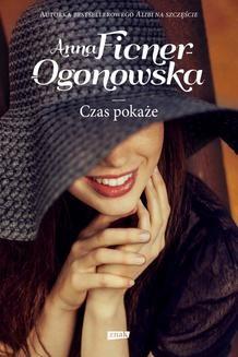 Chomikuj, ebook online Czas pokaże. Anna Ficner-Ogonowska