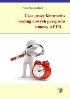 Chomikuj, ebook online Czas pracy kierowców według nowych przepisów AETR. Łukasz Prasołek