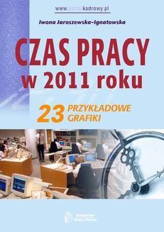 Chomikuj, ebook online Czas pracy w 2011 roku. 23 przykładowe grafiki. Iwona Jaroszewska-Ignatowska