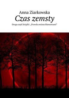 Chomikuj, ebook online Czas zemsty. Anna Ziarkowska