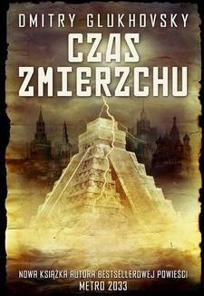 Chomikuj, pobierz ebook online Czas zmierzchu. Dmitry Glukhovsky